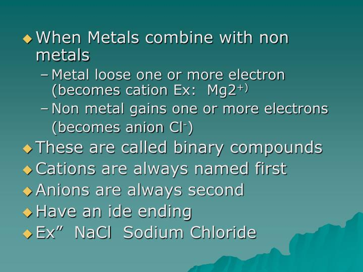 When Metals combine with non metals