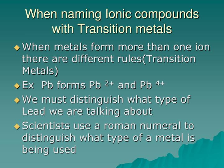 When naming Ionic compounds with Transition metals