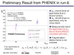 preliminary result from phenix in run 6