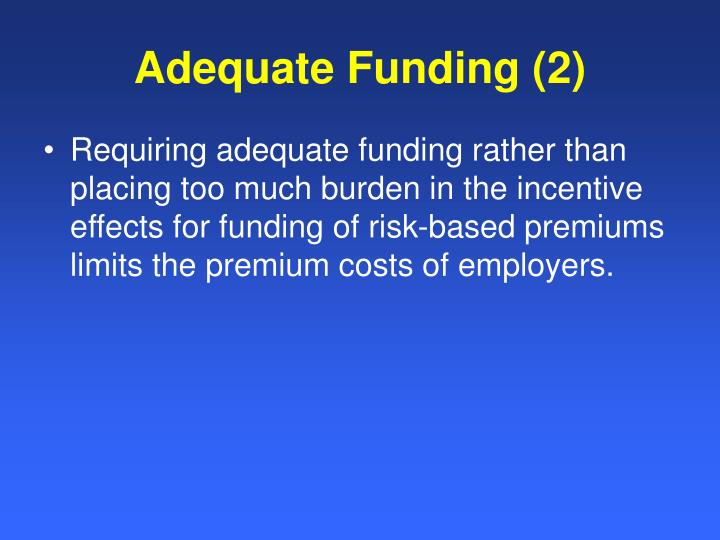 Adequate Funding (2)