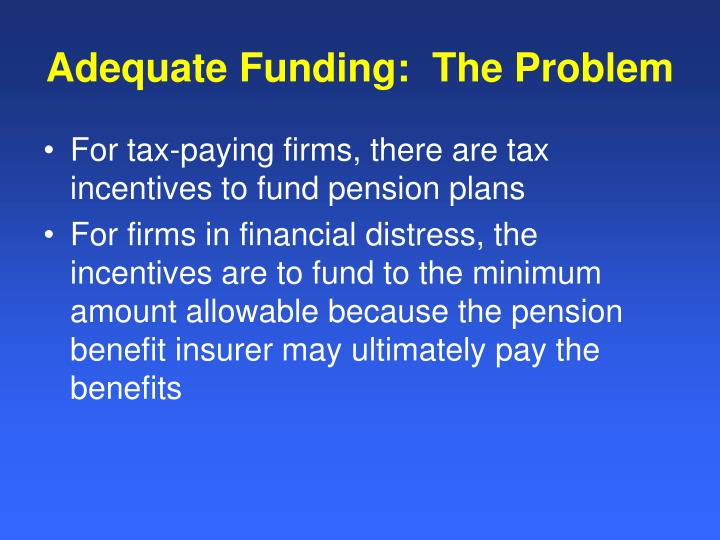 Adequate Funding:  The Problem