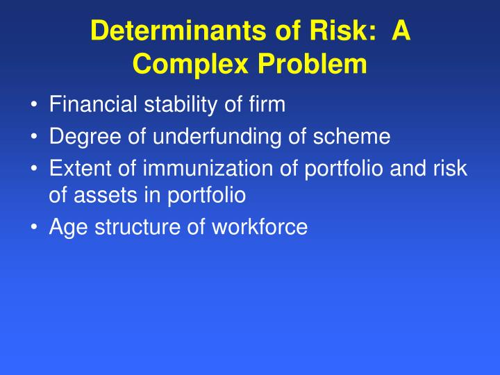 Determinants of Risk:  A Complex Problem