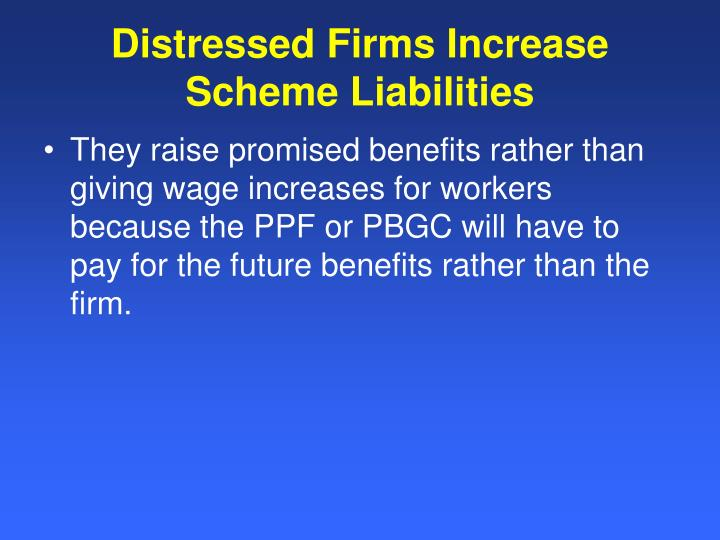 Distressed Firms Increase Scheme Liabilities