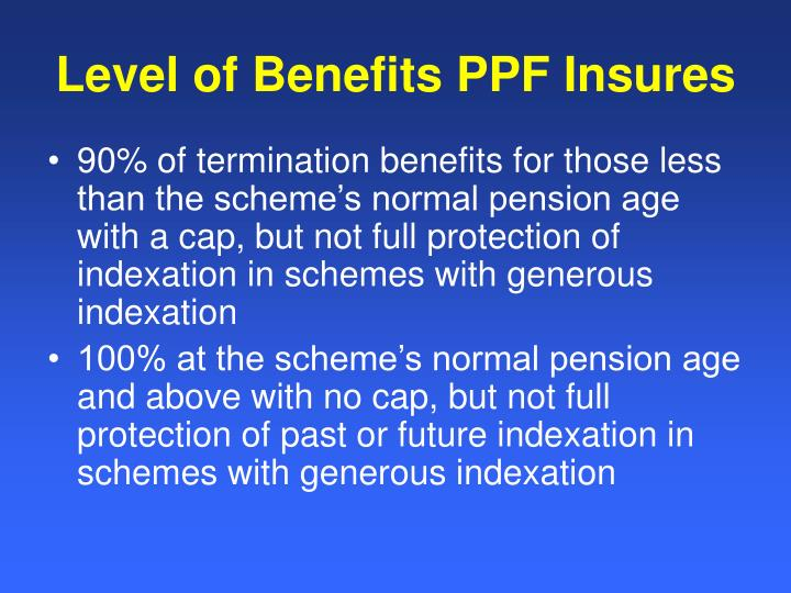Level of Benefits PPF Insures