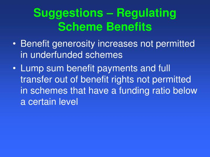Suggestions – Regulating Scheme Benefits