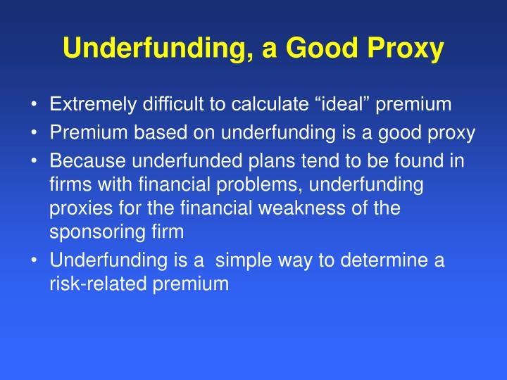 Underfunding, a Good Proxy