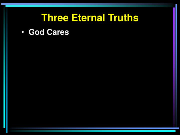 Three Eternal Truths