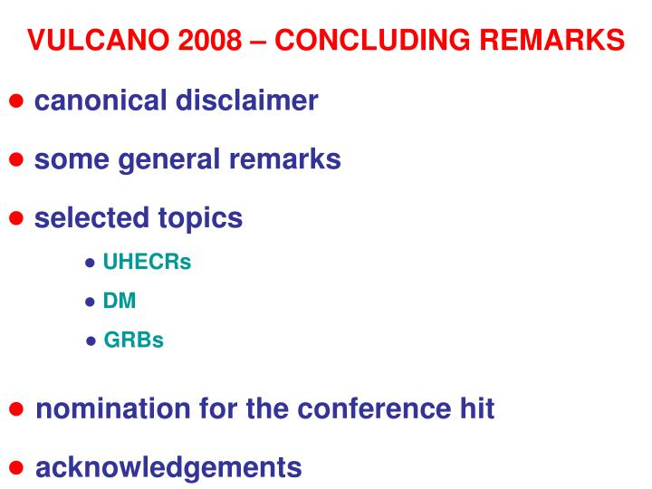 VULCANO 2008 – CONCLUDING REMARKS