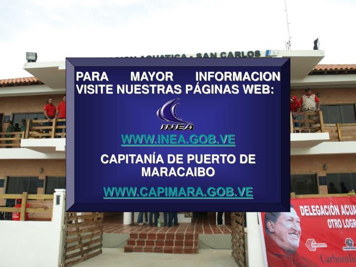 PARA MAYOR INFORMACION VISITE NUESTRAS PÁGINAS WEB:
