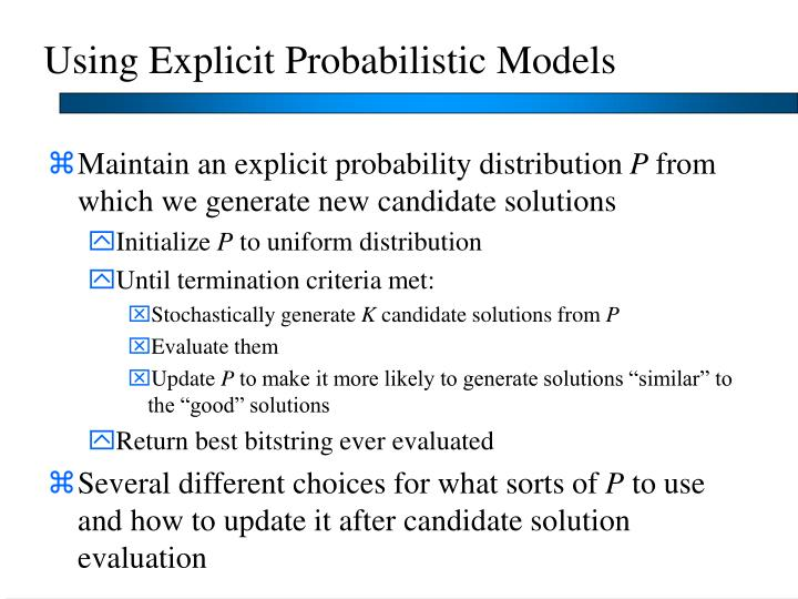 Using Explicit Probabilistic Models