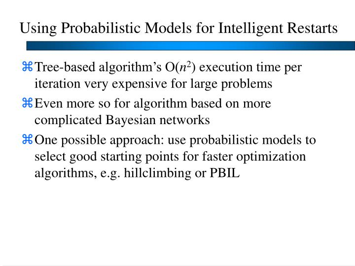 Using Probabilistic Models for Intelligent Restarts
