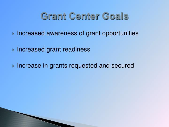 Grant Center Goals