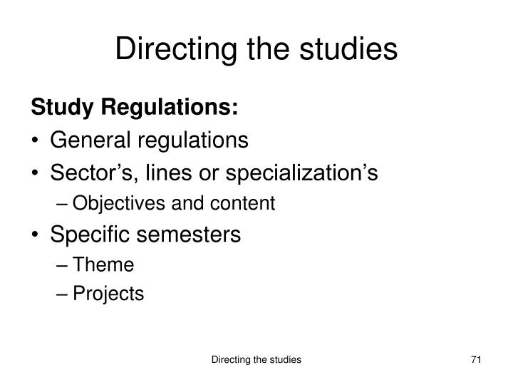 Directing the studies