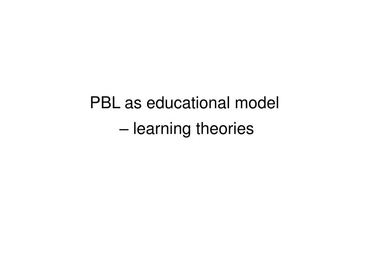 PBL as educational model