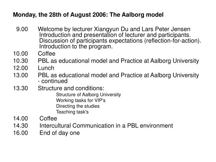 Monday, the 28th of August 2006: The Aalborg model