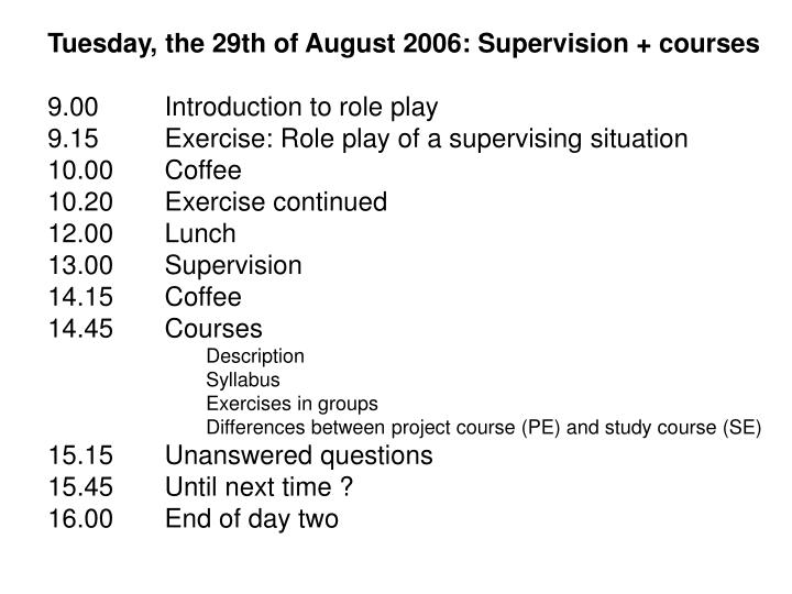 Tuesday, the 29th of August 2006: Supervision + courses