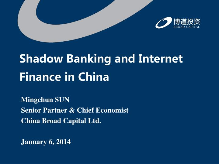 Shadow Banking and Internet Finance in China