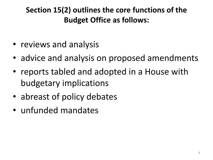 Section 15(2) outlines the core functions of the Budget Office as follows: