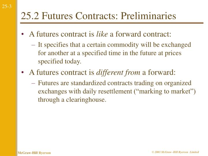 25.2 Futures Contracts: Preliminaries