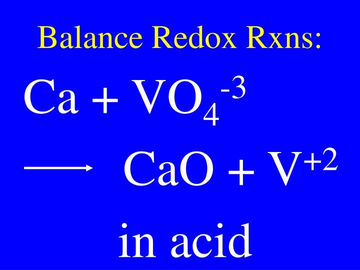 Balance Redox Rxns: