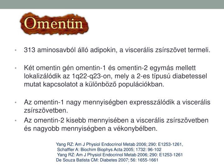 313 aminosavbl ll adipokin, a viscerlis zsrszvet termeli.