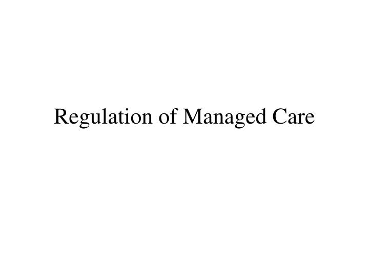 Regulation of managed care