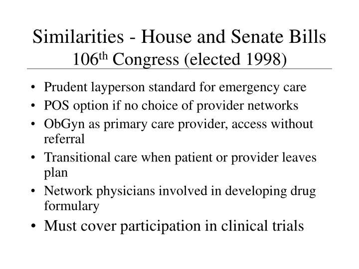 Similarities - House and Senate Bills