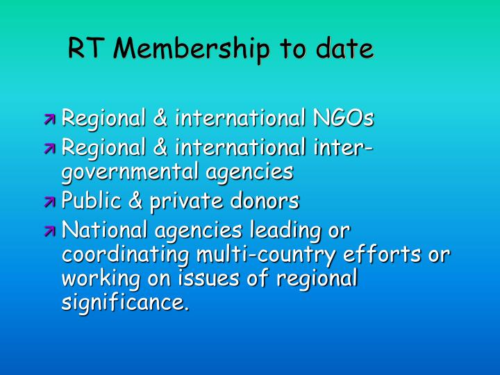 RT Membership to date