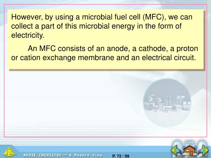 However, by using a microbial fuel cell (MFC), we can