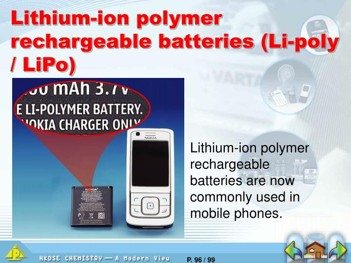 Lithium-ion polymer rechargeable batteries (Li-poly / LiPo)