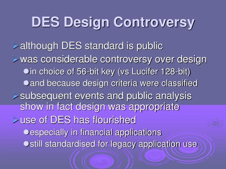 DES Design Controversy