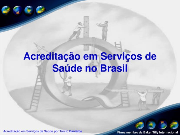 Acreditação em Serviços de Saúde no Brasil