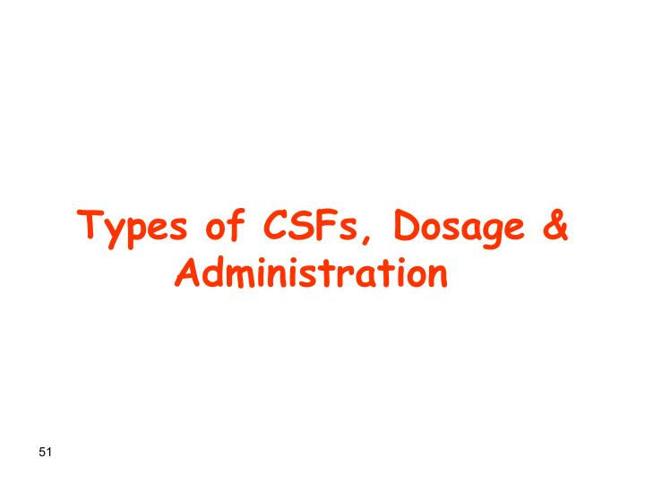 Types of CSFs, Dosage & Administration