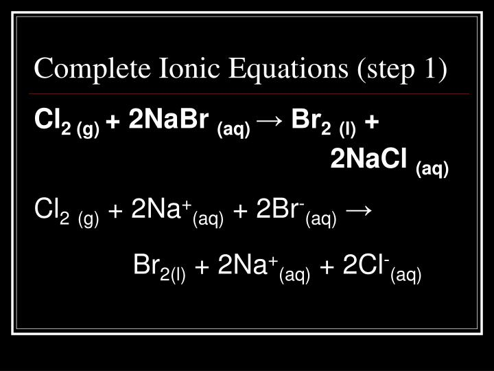 Complete Ionic Equations (step 1)
