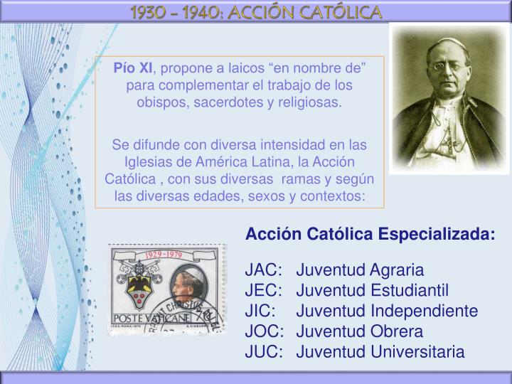 1930 - 1940: ACCIÓN CATÓLICA