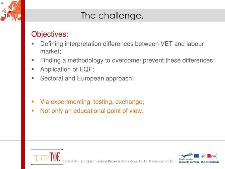 The challenge,