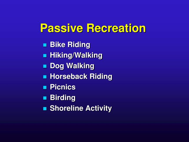 Passive Recreation
