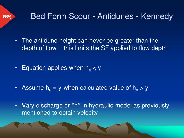 Bed Form Scour - Antidunes - Kennedy