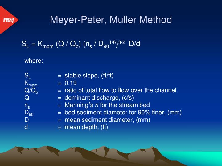 Meyer-Peter, Muller Method