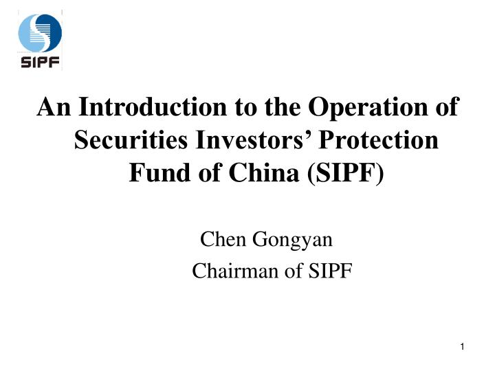 An Introduction to the Operation of Securities Investors' Protection Fund of China (SIPF)