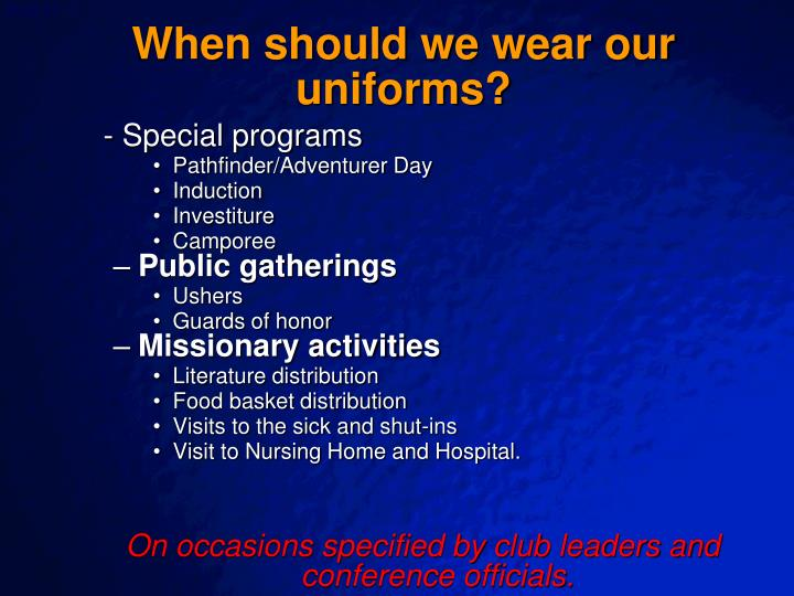 When should we wear our uniforms?