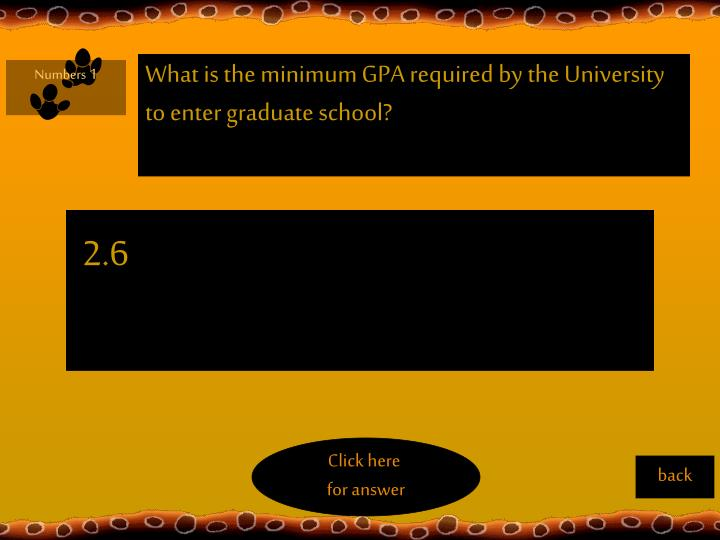 What is the minimum GPA required by the University to enter graduate school?