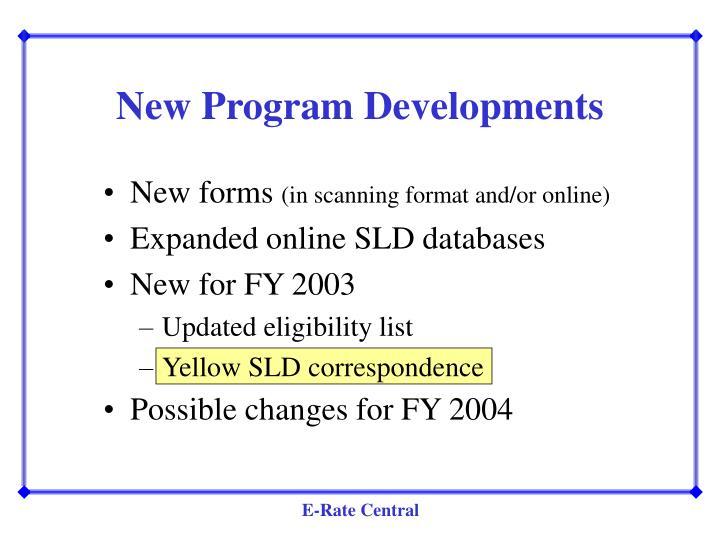 New Program Developments