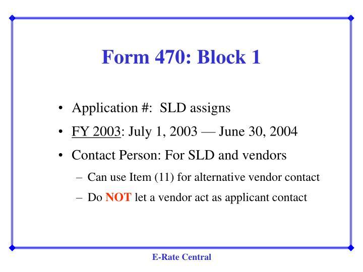 Form 470: Block 1