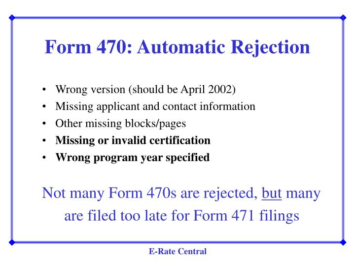 Form 470: Automatic Rejection