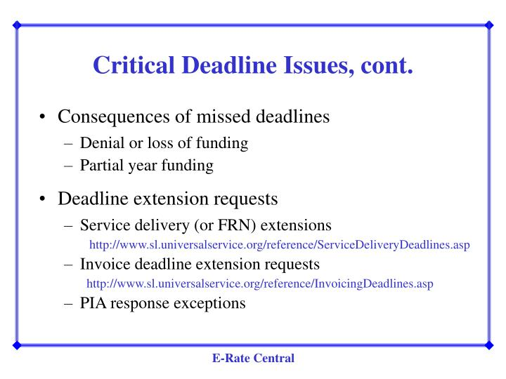 Critical Deadline Issues, cont.