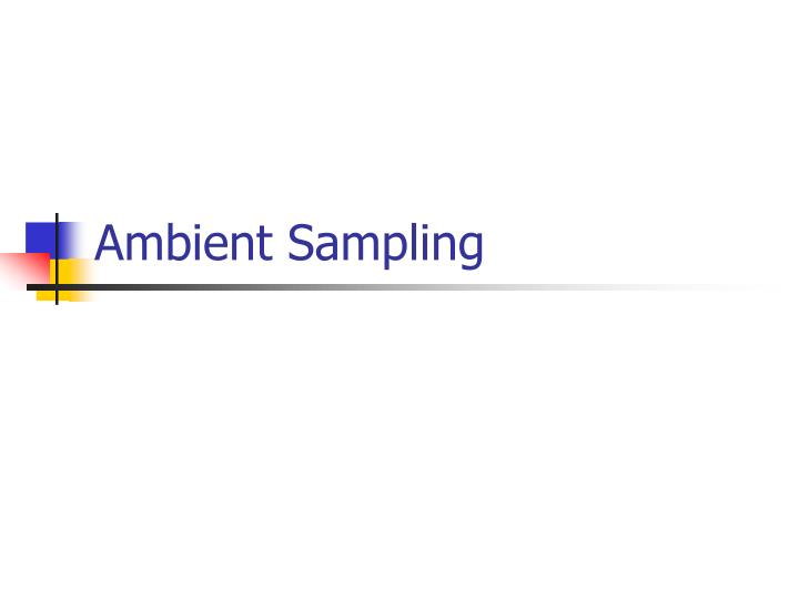 Ambient Sampling