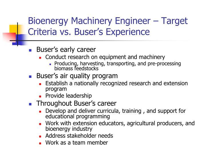 Bioenergy Machinery Engineer – Target Criteria vs. Buser's Experience