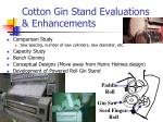 cotton gin stand evaluations enhancements