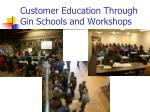 customer education through gin schools and workshops